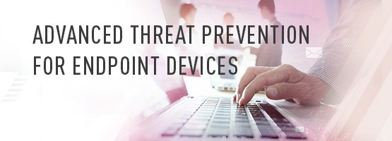 Advanced Endpoint Threat Prevention